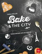 Tobias Mueller_Bake & The City